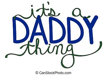 It's a Daddy Thing