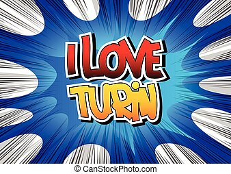 I Love Turin - Comic book style word on comic book abstract...