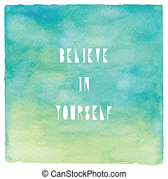 Believe in yourself on green watercolor