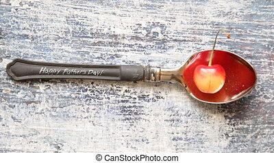 Happy fathers day idea - Happy fathers day - spoon, cherries...