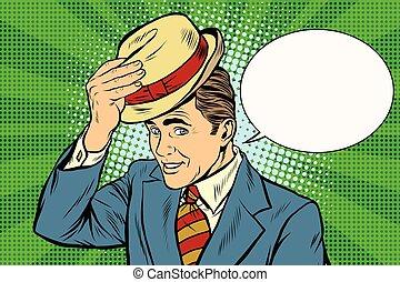 Hello polite gentleman raises his hat pop art retro vector....