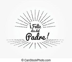 Dia del Padre - Feliz dia del Padre vector. Happy Fathers...