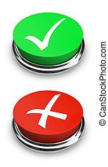 Green or Red - Yes or No - Buttons - Two buttons - one with...