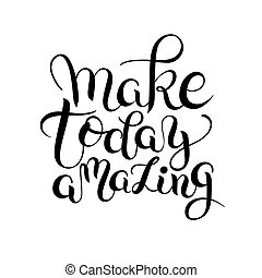 make today amazing hand drawn typography poster