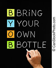 Bring Your Own Bottle - Hand writing BYOB Bring Your Own...