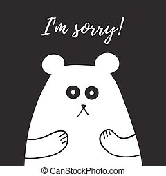 I'm Sorry lettering, card with sweet teddy bear, t-shirt...