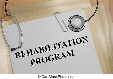 Rehabilitation Program medical concept - 3D illustration of...