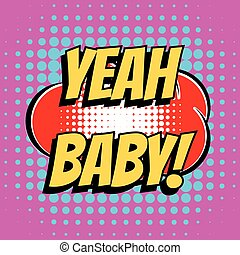 Yeah baby comic book bubble text retro style