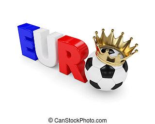 3d rendered euro word with soccer ball and crown isolated...
