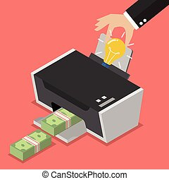 Transform the idea to the money by printer