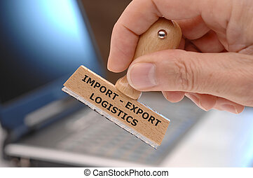 import - export logistics printed on rubber stamp
