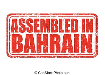 Assembled in Bahrain stamp - Assembled in Bahrain grunge...