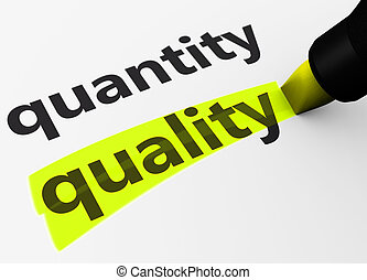 Quality Versus Quantity - Quality versus quantity business...