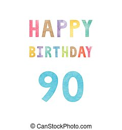 Happy 90th birthday anniversary card with colorful...