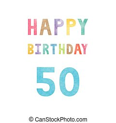 Happy 50th birthday anniversary card with colorful...