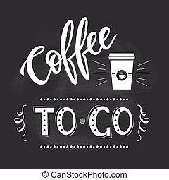 Coffee to go lettering popster on blackboard