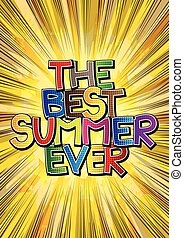 The Best Summer Ever - Comic book style word on comic book...