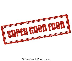 Super good food - Rubber stamp with text super good food...