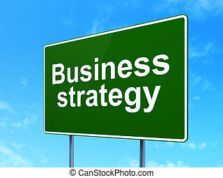 Finance concept: Business Strategy on road sign background