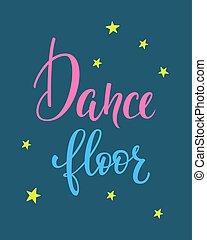 Dance floor quote typography - Dance floor quote lettering....