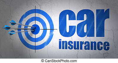 Insurance concept: target and Car Insurance on wall...