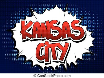 Kansas City - Comic book style word on comic book abstract...