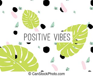 Positive vibes inscription on abstract background - Positive...