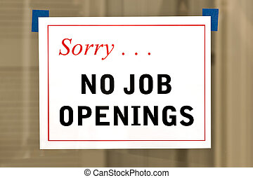 No Job Openings - Horizontal shot of a Sorry No Job Openings...