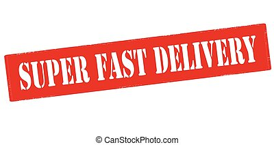 Super fast delivery - Rubber stamp with text super fast...
