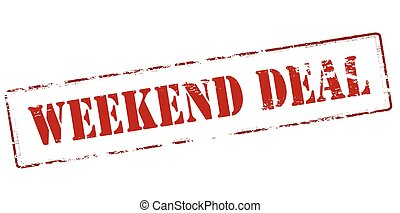 Weekend deal - Rubber stamp with text weekend deal inside,...