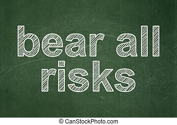 Insurance concept: Bear All Risks on chalkboard background -...