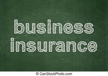 Insurance concept: Business Insurance on chalkboard...