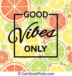 Good vibes only background. Vector illustration.