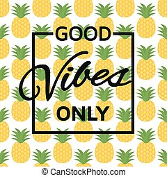 Good vibes only background. Vector illustration