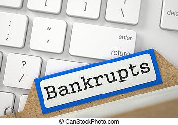Card File with Bankrupts - Bankrupts written on Blue Folder...
