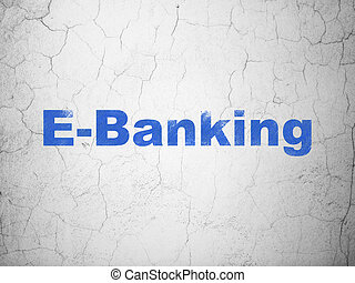 Money concept: E-Banking on wall background - Money concept:...