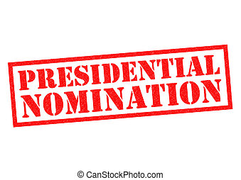 PRESIDENTIAL NOMINATION red Rubber Stamp over a white...