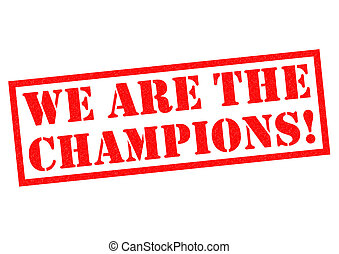 WE ARE THE CHAMPIONS! red Rubber Stamp over a white...