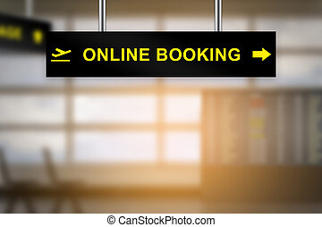 online booking on airport sign board with blurred background...