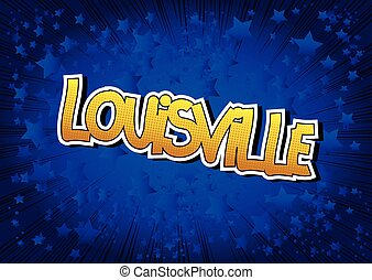 Louisville - Comic book style word - Louisville - Comic book...