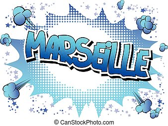 Marseille - Comic book style word - Marseille - Comic book...