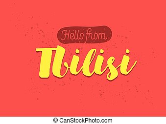 Hello from Tbilisi, Georgia. Greeting card with lettering...