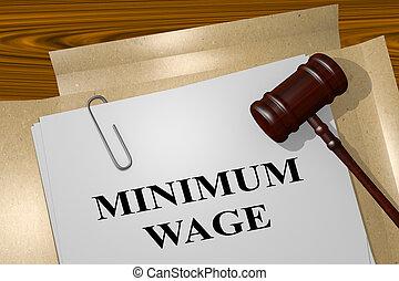 Minimum Wage legal concept - 3D illustration of 'MINIMUM...