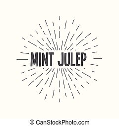 Hand drawn sunburst vector - mint julep. - Hand drawn...