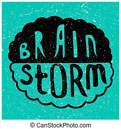 Brain Storm text - Human brain with text - Brain Storm....