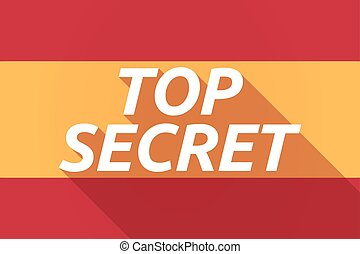 Long shadow Spain flag with the text TOP SECRET -...