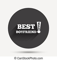Best boyfriend ever sign icon Award symbol Exclamation mark...