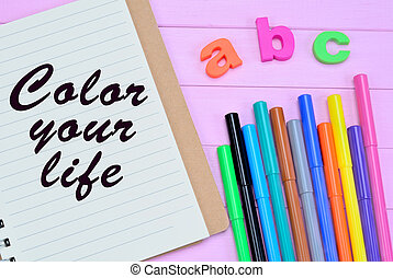 The words Color your life