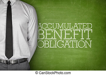 Accumulated benefit obligation text on blackboard -...