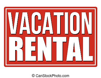 Vacation rental red sign isolated on a white background,...